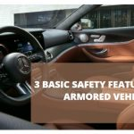 3 Basic Safety Features of An Armored Vehicle?